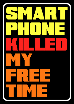 smart phone killed my free time