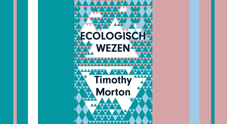 ecologisch wezen timothy morton
